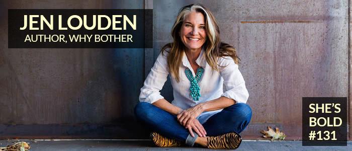 https://shesboldpodcast.com/wp-content/uploads/2020/07/Jen-Louden-Shes-Bold.jpg